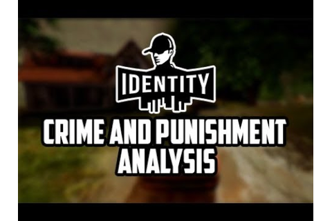 Identity Game - Crime and Punishment - Analysis - YouTube
