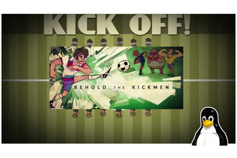 Behold the Kickmen - A Linux Game (even though steam doesn ...