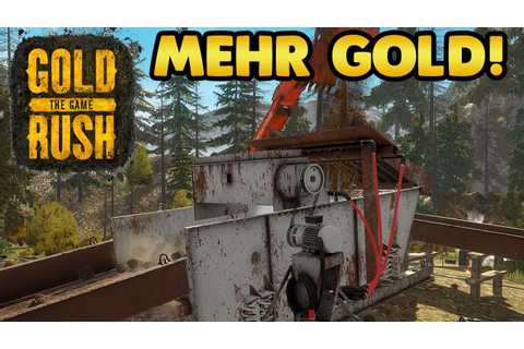 Gold Rush The Game (Pre Alpha) #02 - Mehr Gold ...