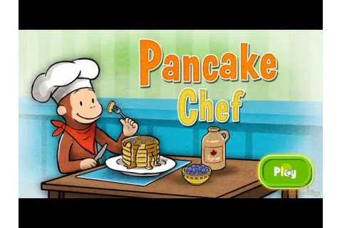 CURIOUS GEORGE Pancake Chef Game - YouTube