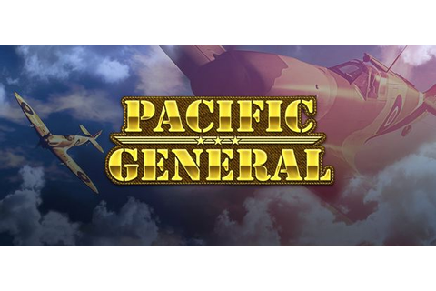 Pacific General v2.0.0.2-GOG Torrent « Games Torrent