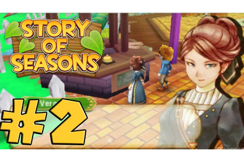 Story of Seasons - Gameplay Walkthrough Part 2 [ 3DS ...
