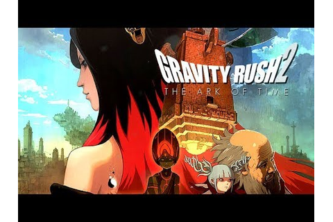 Gravity Rush 2: The Ark of Time – Game Movie / All ...