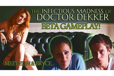 The Infectious Madness of Doctor Dekker Beta! - YouTube