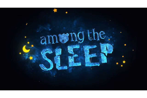 Among The Sleep - Release Date Announcement Trailer - YouTube