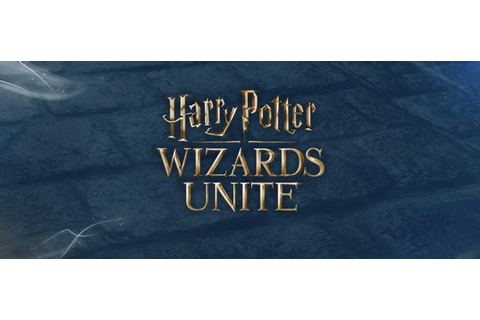 Harry Potter: Wizards Unite is Niantic's new game ...