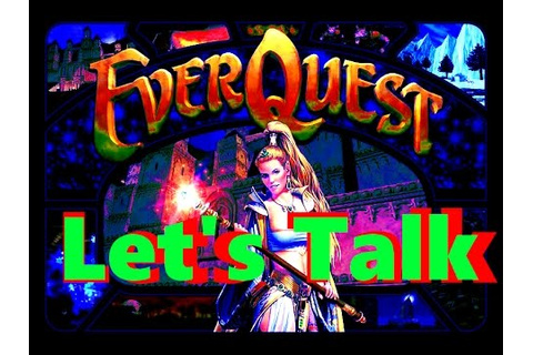 Let's Talk Episode 1 | Everquest Online Adventures and ...