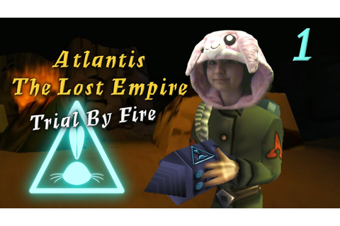 Atlantis The Lost Empire: Trial By Fire | Part 1 - YouTube