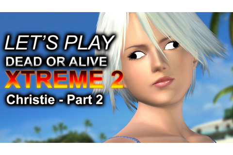 Let's play DEAD OR ALIVE XTREME 2: Christie Part 2 (Pool ...