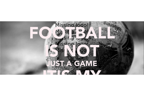 FOOTBALL IS NOT JUST A GAME IT'S MY LIFE Poster | mikoaj ...