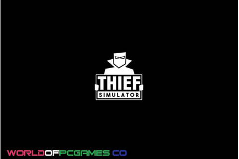 Thief Simulator Free Download Latest