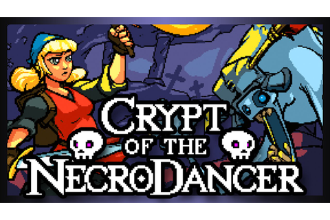 Crypt of the Necrodancer - Feel the Beat! - YouTube