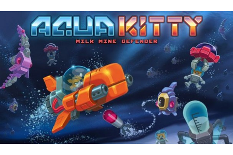 Aqua Kitty - Milk Mine Defender Game Free Download - IGG ...