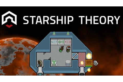 Starship Theory - FREE DOWNLOAD | CRACKED-GAMES.ORG
