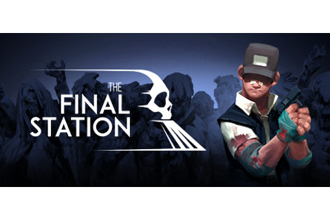 The Final Station on Steam