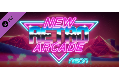 New Retro Arcade: Neon - Official Soundtrack on Steam