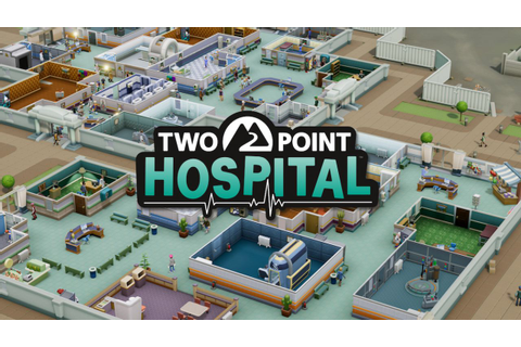 Two Point Hospital: mostrato il primo video del gameplay ...