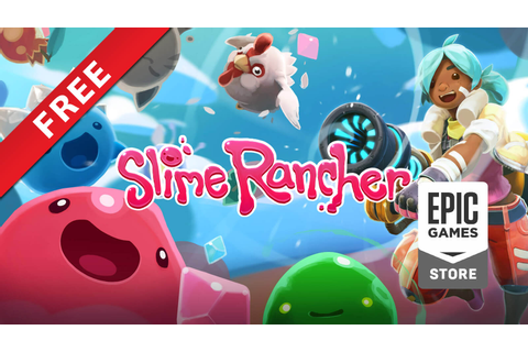 Slime Rancher Free on Epic Games Store Now - Gameslaught