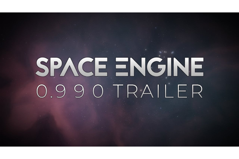 SpaceEngine 0.990 - Steam Release Trailer - YouTube