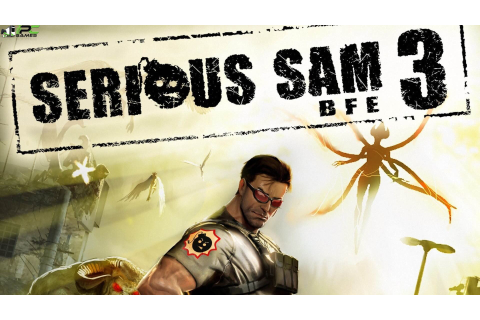 Serious Sam 3 BFE Gold Edition PC Game Free Download