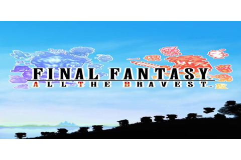 Download FINAL FANTASY ALL THE BRAVEST Apk v1.0.0 - Free ...