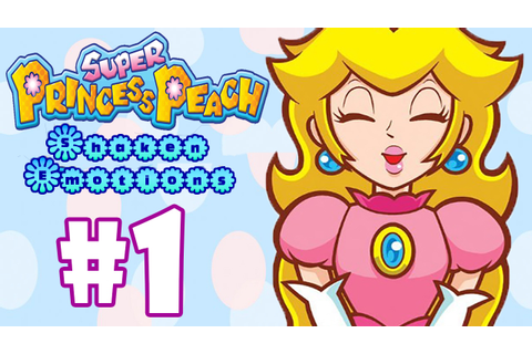 SUPER PRINCESS PEACH #1 - GAMEPLAY DO INÍCIO - YouTube