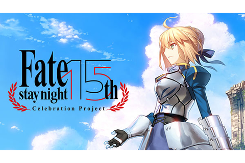 Fate/stay night 15th Celebration Project begins - Gematsu