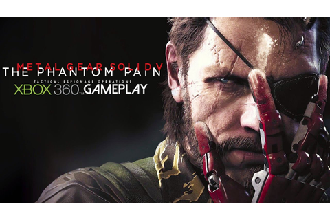Metal Gear Solid V: The Phantom Pain Gameplay (XBOX 360 HD ...