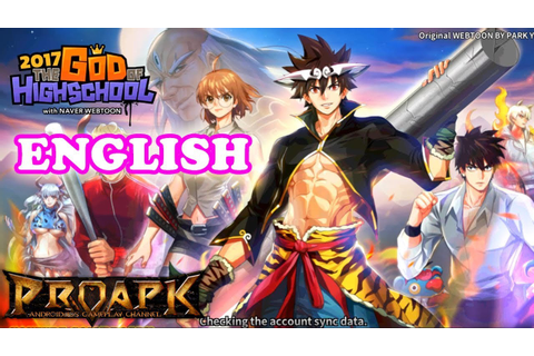 The God of Highschool 2017 English Gameplay Android / iOS ...