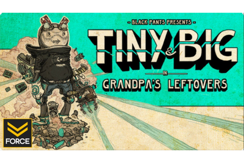 Tiny and Big: Grandpa's Leftovers (Gameplay) - YouTube