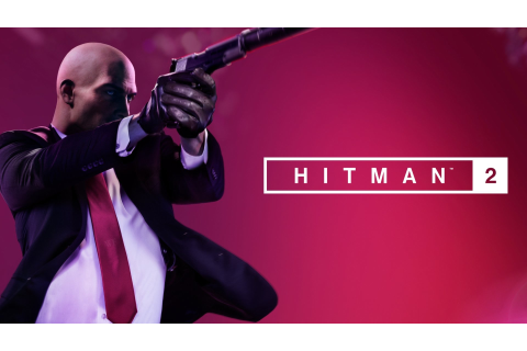 HITMAN 2 v2.11 PC GAME + DLC DIRECT DOWNLOAD IN 21.62 GB