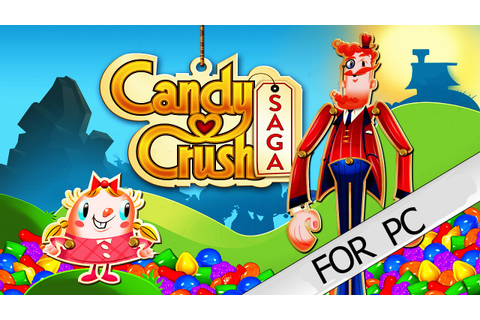 Candy Crush Saga For PC [DOWNLOAD] [UPDATED] - YouTube