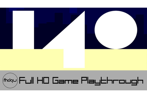 140 - Full Game Playthrough (No Commentary) - YouTube