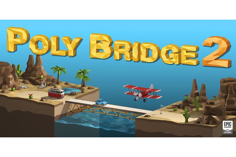 Download Poly Bridge 2 - Torrent Game for PC