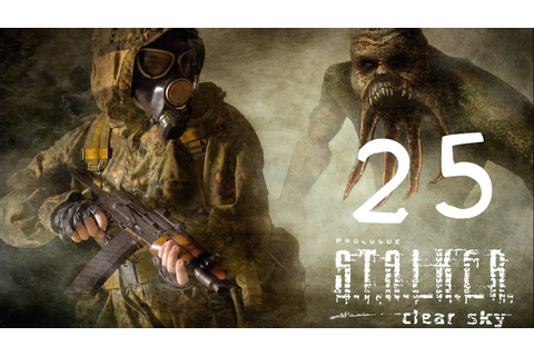 S.T.A.L.K.E.R. Clear Sky: #25 | Leave My Brain Alone ...