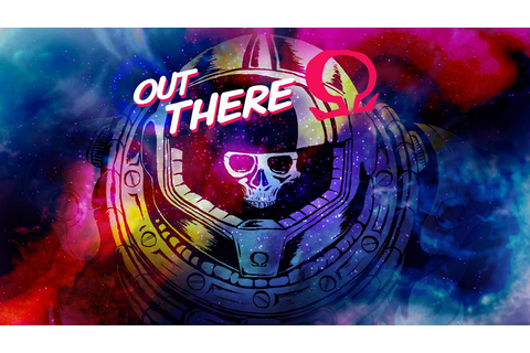Out There : Ω Edition - A dark adventure in deep space ...