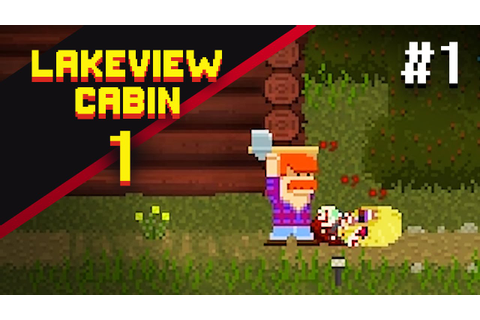 Let's Play Lakeview Cabin [Part 1] - Master | Lakeview ...