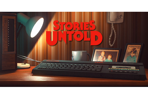Stories Untold – Game Side Story