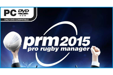 Pro Rugby Manager 2015 - Free Full Download | CODEX PC Games