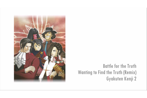 Pursuit ~ Wanting to Find the Truth (Remix) - Gyakuten ...