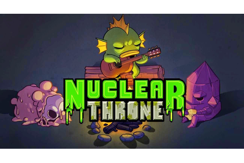 Nuclear Throne - Early Access ~ Install Guide Games