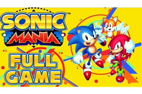 Sonic Mania - Full Game as Sonic & Tails (All Chaos ...