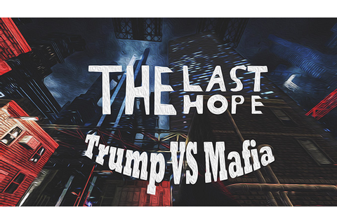 The Last Hope: Trump vs Mafia Free Game Download - Free PC Games Den