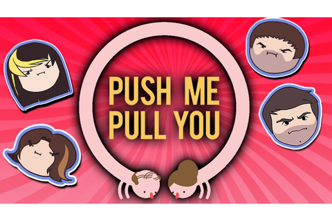 Push Me Pull You (episode) | Game Grumps Wiki | FANDOM ...