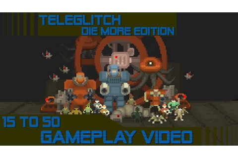 Let's Play Teleglitch, a Roguelike, Sci-Fi Survival Horror ...