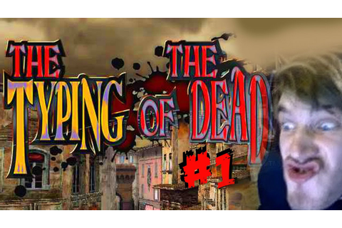 MOST STUPID GAME EVER! - The Typing of the Dead - Part 1 ...