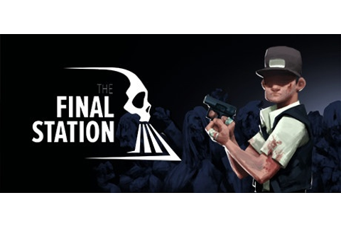 The Final Station v1.5.2 / + GOG v2.1.0.3 / + OST ...