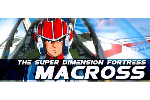 Super Dimension Fortress Macross ~ ANIMA SATSU.