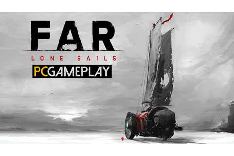 FAR: Lone Sails Gameplay (PC HD) - YouTube