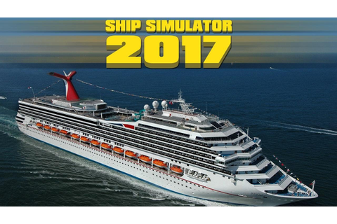 SHIP SIMULATOR 2017 NEW ANDROID GAME PLAY(HD) - YouTube